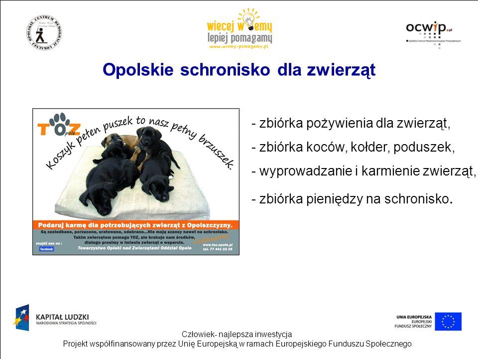 Człowiek- najlepsza inwestycja Projekt współfinansowany przez Unię Europejską w ramach Europejskiego Funduszu Społecznego Opolskie ZOO Aby zapewnić coraz lepsze warunki życia zwierzętom w Opolskim ZOO prowadzona jest akcja honorowej adopcji.
