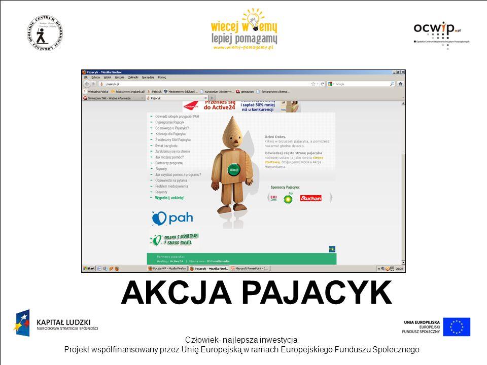 Człowiek- najlepsza inwestycja Projekt współfinansowany przez Unię Europejską w ramach Europejskiego Funduszu Społecznego Wsparcie PAH dla szkoły, która przyłącza się do kampanii, polega na: – przekazaniu materiałów promocyjno-informacyjnych (plakaty, ulotki, naklejki dla uczniów) po złożeniu zamówienia na stronie internetowej PAH; – przekazaniu materiałów edukacyjnych: filmów, scenariuszy lekcji, inspiracji i pomysłów działań, publikacji edukacyjnych, gier edukacyjnych; – przekazaniu gadżetów do sprzedaży po złożeniu zamówienia na stronie internetowej PAH; – stałym kontakcie mailowo-telefonicznym koordynatorki kampanii ze szkołą; – wystawieniu dyplomów i zaświadczeń dla nauczycieli i nauczycielek oraz szkół z udziału w kampanii; – umieszczeniu na stronie internetowej relacji z działań szkoły, której przesłanie jest warunkiem otrzymania zaświadczenia.