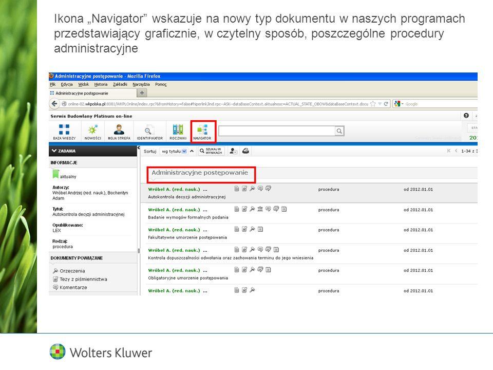 Ikona Navigator wskazuje na nowy typ dokumentu w naszych programach przedstawiający graficznie, w czytelny sposób, poszczególne procedury administracyjne