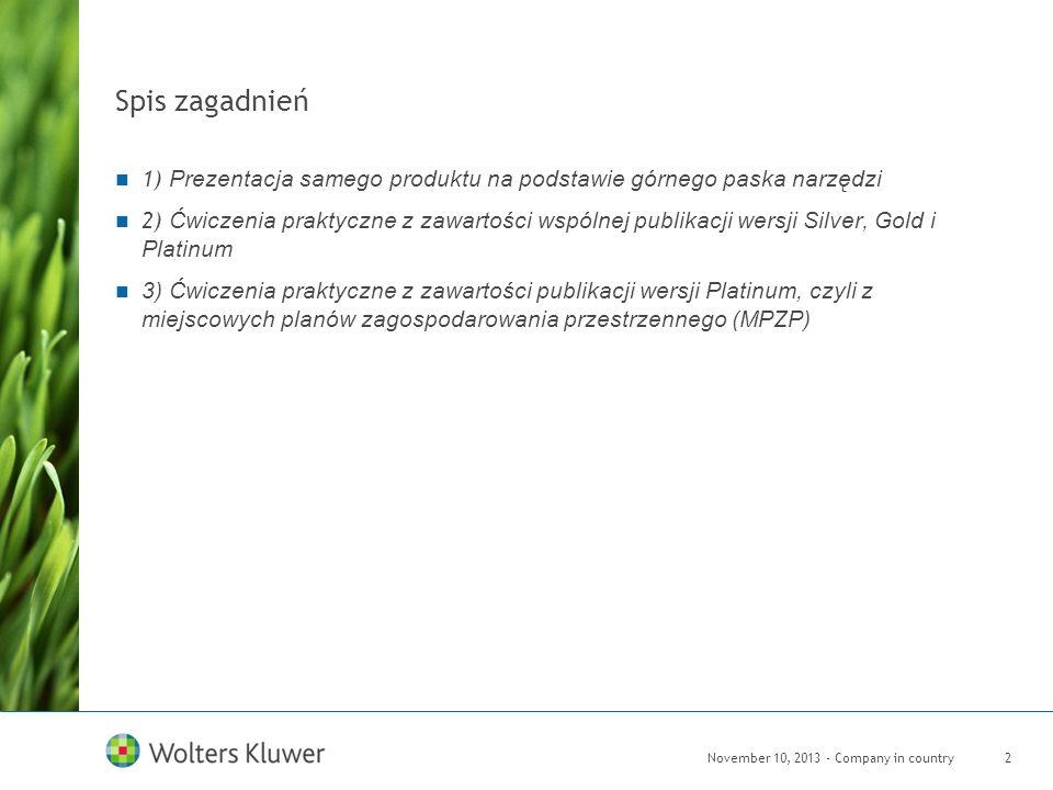 November 10, 2013 - Company in country2 Spis zagadnień 1) Prezentacja samego produktu na podstawie górnego paska narzędzi 2) Ćwiczenia praktyczne z za