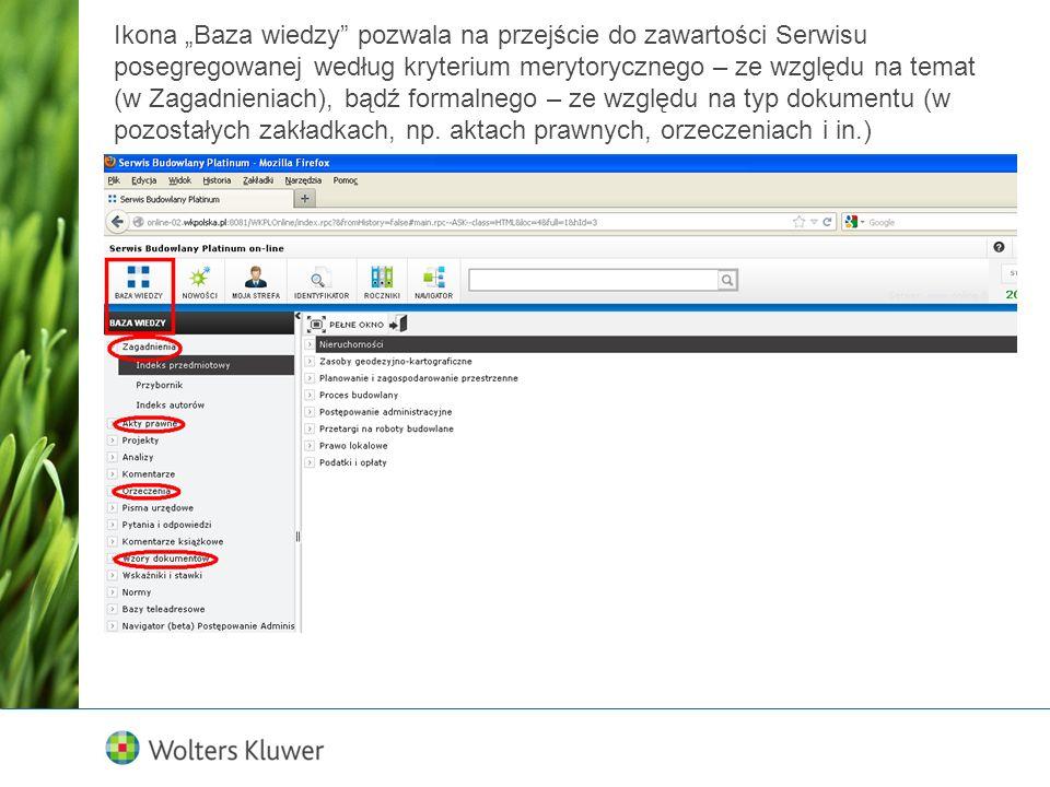 Ikona Baza wiedzy pozwala na przejście do zawartości Serwisu posegregowanej według kryterium merytorycznego – ze względu na temat (w Zagadnieniach), b