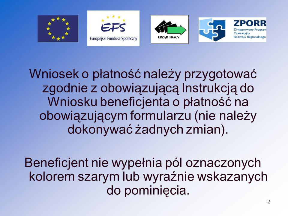 3 Formularz Wniosku beneficjenta o płatność stanowi załącznik do rozporządzenia Ministra Gospodarki i Pracy z dnia 22 września 2004r.