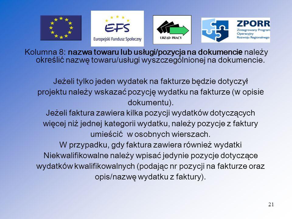 22 Kolumna 9: NIP wystawcy dokumentu - należy podać NIP wystawiającego fakturę/dokument o równoważnej wartości dowodowe j.