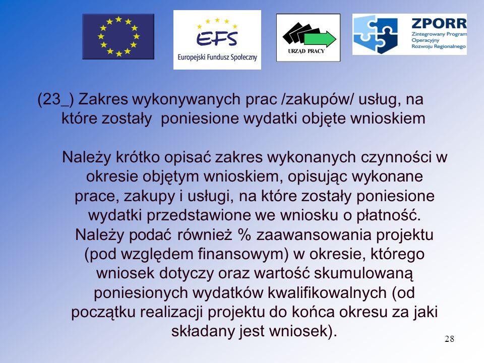 29 (24_) Zgodność postępu realizacji projektu z umową/ decyzja o dofinansowanie w okresie objętym wnioskiem Należy opisać stopień zaawansowania realizacji projektu pod względem rzeczowym i finansowym w odniesieniu do harmonogramu realizacji projektu.
