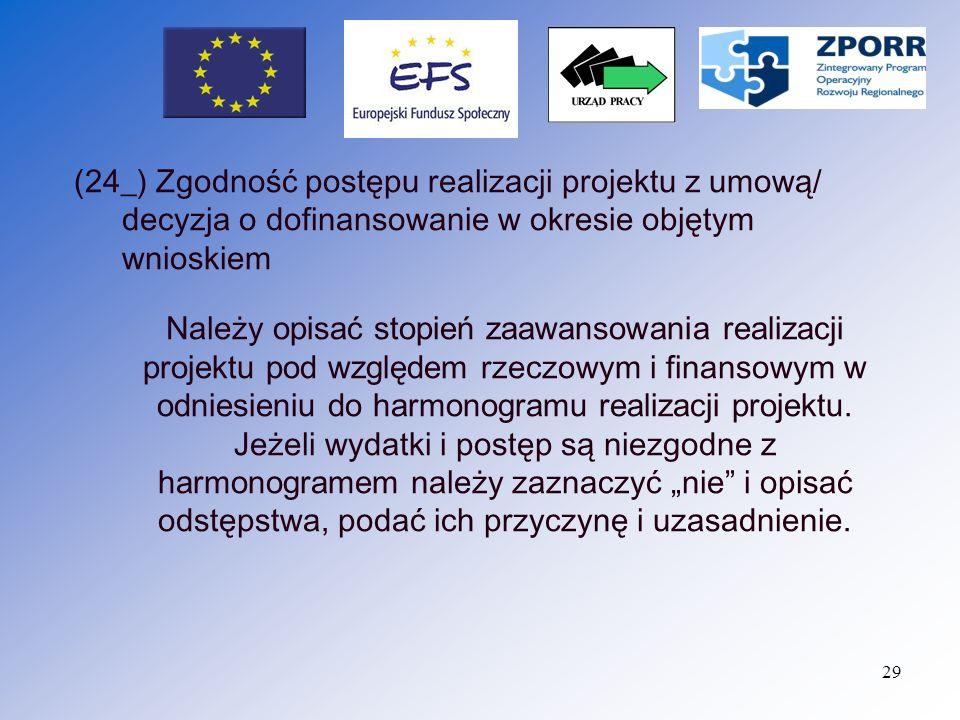 30 (25_) Oświadczenie beneficjenta W tej pozycji należy podać dokładne miejsce przechowywania dokumentacji związanej z projektem.