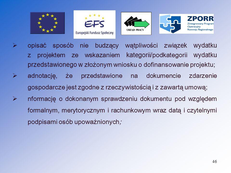 47 adnotację o sposobie ujęcia dokumentu w księgach rachunkowych wraz z datą i podpisem osoby dokonującej księgowania; numer ewidencji w księgach rachunkowych; adnotację o podstawie prawnej zgodnie z ustawą z dnia 29 stycznia 2004r.