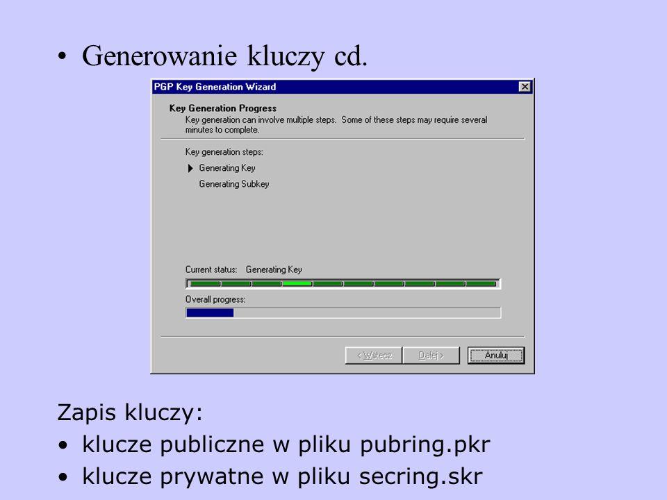 Zapis kluczy: klucze publiczne w pliku pubring.pkr klucze prywatne w pliku secring.skr