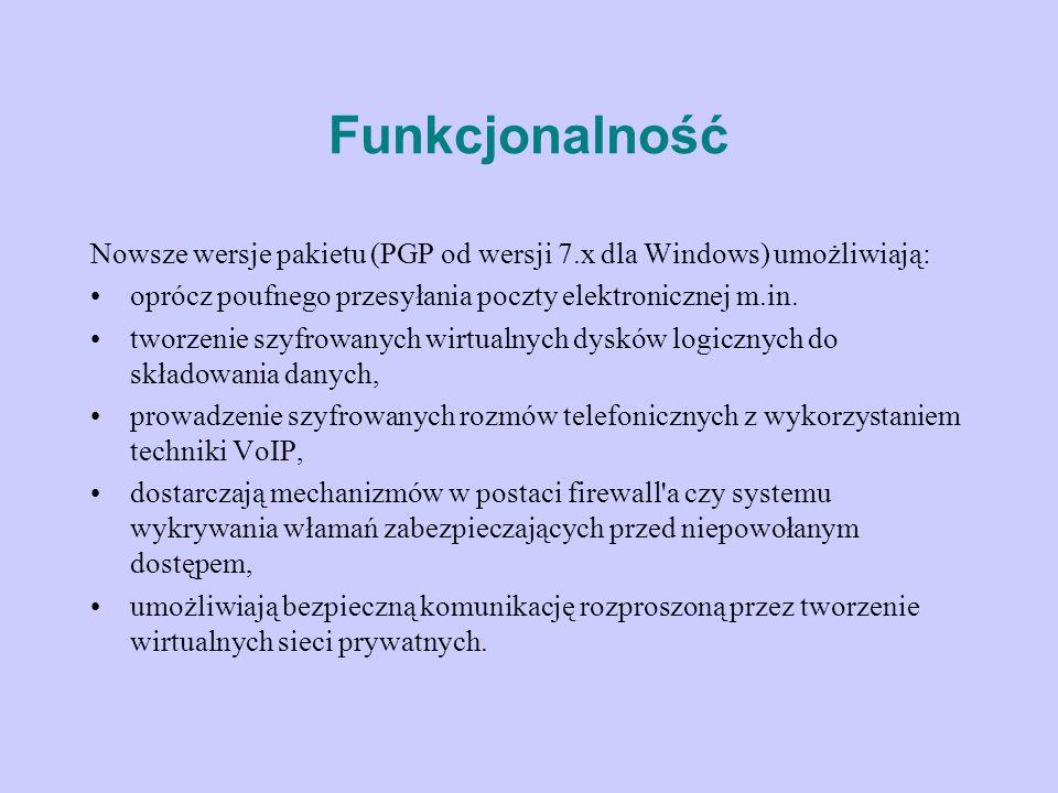 Funkcjonalność Nowsze wersje pakietu (PGP od wersji 7.x dla Windows) umożliwiają: oprócz poufnego przesyłania poczty elektronicznej m.in. tworzenie sz
