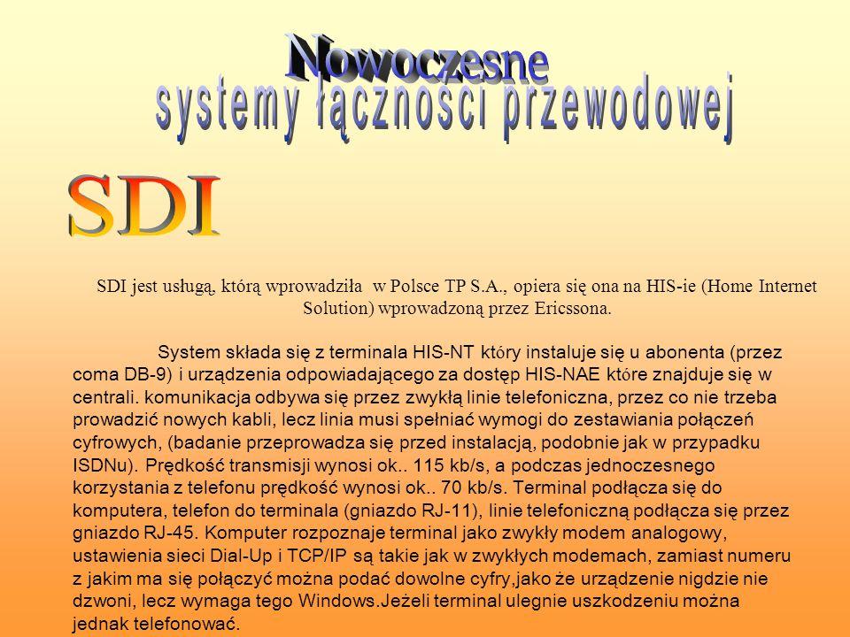 SDI jest usługą, którą wprowadziła w Polsce TP S.A., opiera się ona na HIS-ie (Home Internet Solution) wprowadzoną przez Ericssona. System składa się