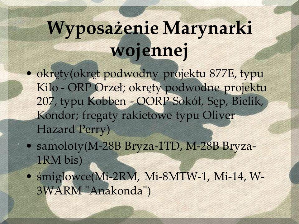 Wyposażenie Marynarki wojennej okręty(okręt podwodny projektu 877E, typu Kilo - ORP Orzeł; okręty podwodne projektu 207, typu Kobben - OORP Sokół, Sęp