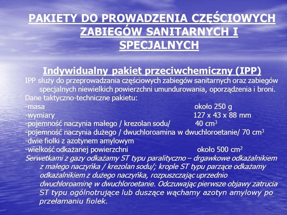 PAKIETY DO PROWADZENIA CZĘŚCIOWYCH ZABIEGÓW SANITARNYCH I SPECJALNYCH Indywidualny pakiet przeciwchemiczny (IPP) IPP służy do przeprowadzania częściow