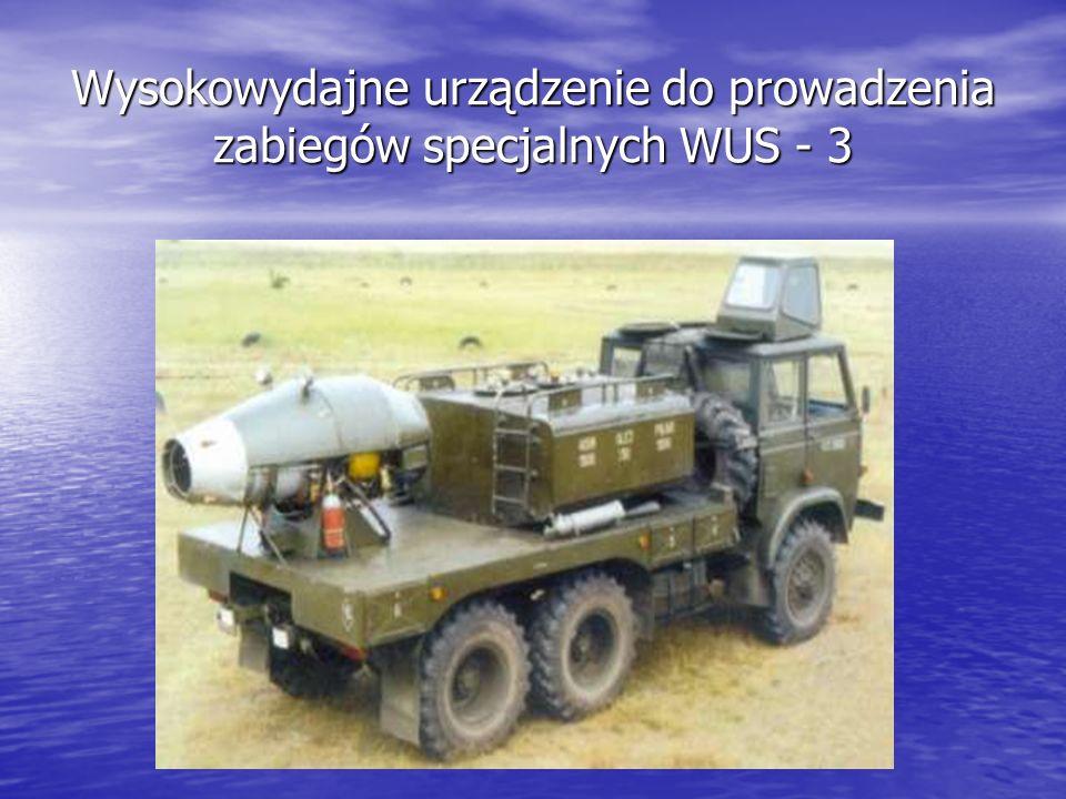 Wysokowydajne urządzenie do prowadzenia zabiegów specjalnych WUS - 3