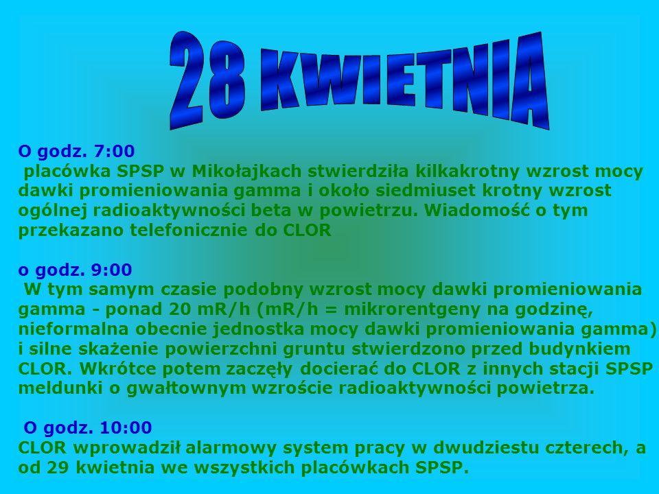 27/28 kwietnia Pierwsza fala skażonego powietrza dotarła nad Polskę prawdopodobnie około północy 27/28 kwietnia, a wykryto ją w kilka godzin później.