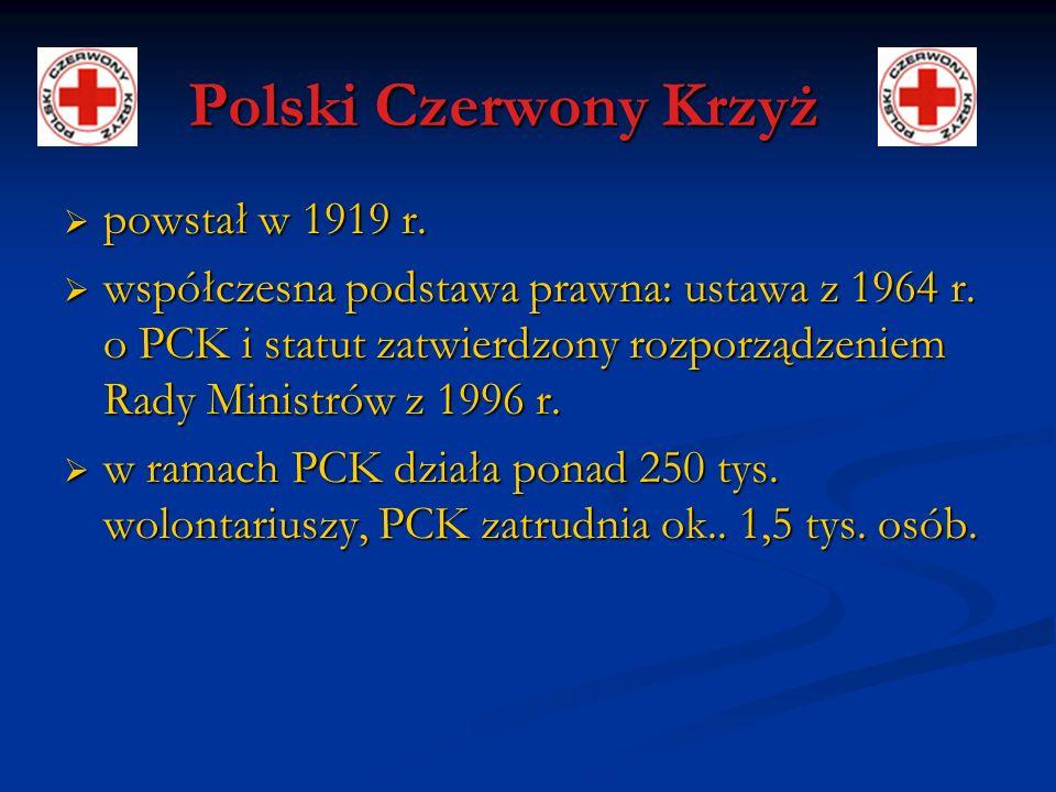 Polski Czerwony Krzyż powstał w 1919 r. powstał w 1919 r. współczesna podstawa prawna: ustawa z 1964 r. o PCK i statut zatwierdzony rozporządzeniem Ra