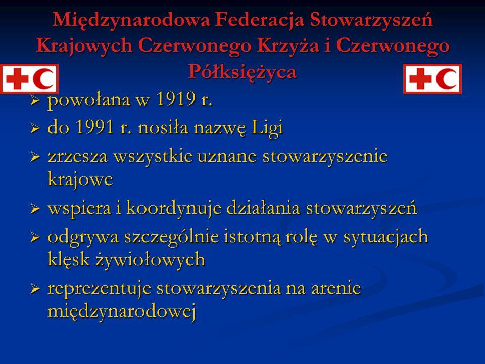 Międzynarodowa Federacja Stowarzyszeń Krajowych Czerwonego Krzyża i Czerwonego Półksiężyca powołana w 1919 r. powołana w 1919 r. do 1991 r. nosiła naz