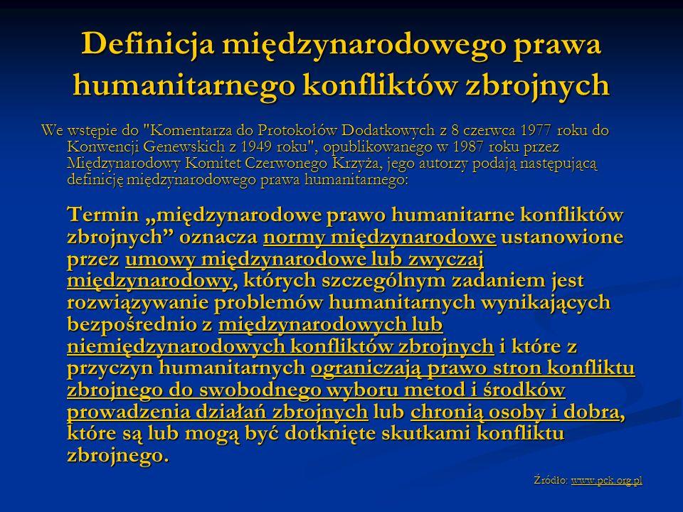 Definicja międzynarodowego prawa humanitarnego konfliktów zbrojnych We wstępie do
