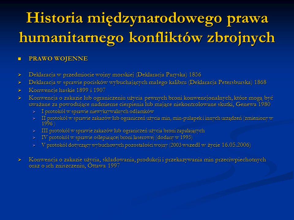 Historia międzynarodowego prawa humanitarnego konfliktów zbrojnych PRAWO WOJENNE PRAWO WOJENNE Deklaracja w przedmiocie wojny morskiej (Deklaracja Par