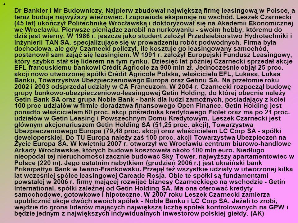 Dr Bankier i Mr Budowniczy. Najpierw zbudował największą firmę leasingową w Polsce, a teraz buduje najwyższy wieżowiec. I zapowiada ekspansję na wschó