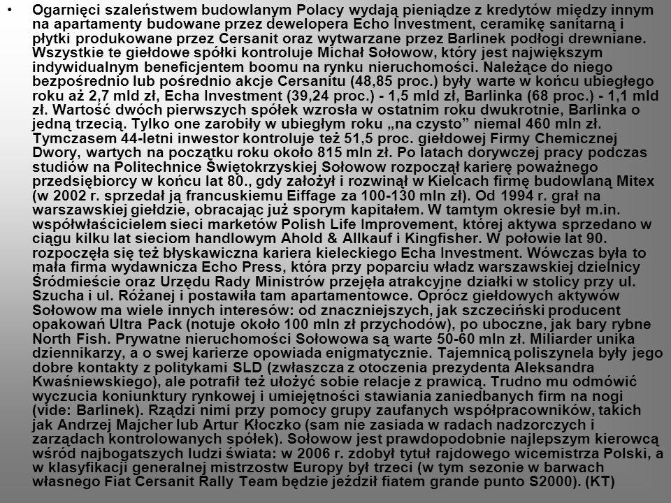 Ogarnięci szaleństwem budowlanym Polacy wydają pieniądze z kredytów między innym na apartamenty budowane przez dewelopera Echo Investment, ceramikę sa