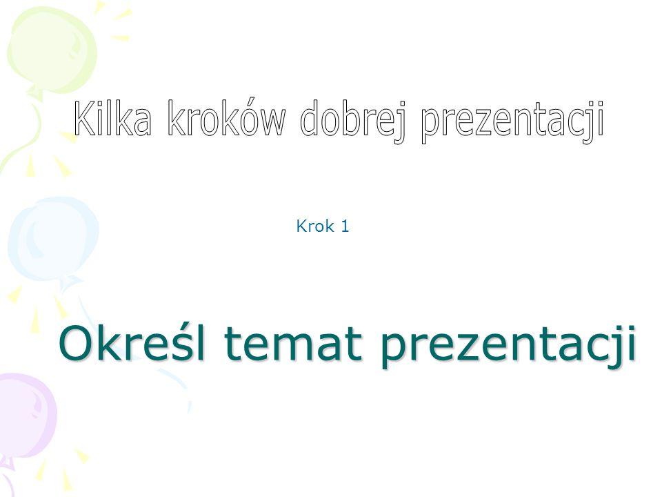 Określ temat prezentacji Krok 1
