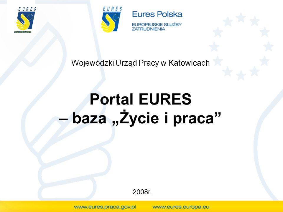 Portal EURES – baza Życie i praca Wojewódzki Urząd Pracy w Katowicach 2008r.