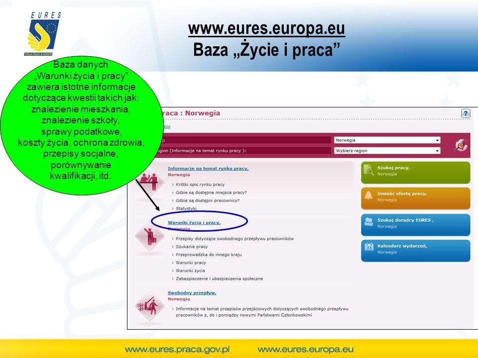 www.eures.europa.eu Baza Życie i praca Baza danych Warunki życia i pracy zawiera istotne informacje dotyczące kwestii takich jak: znalezienie mieszkan