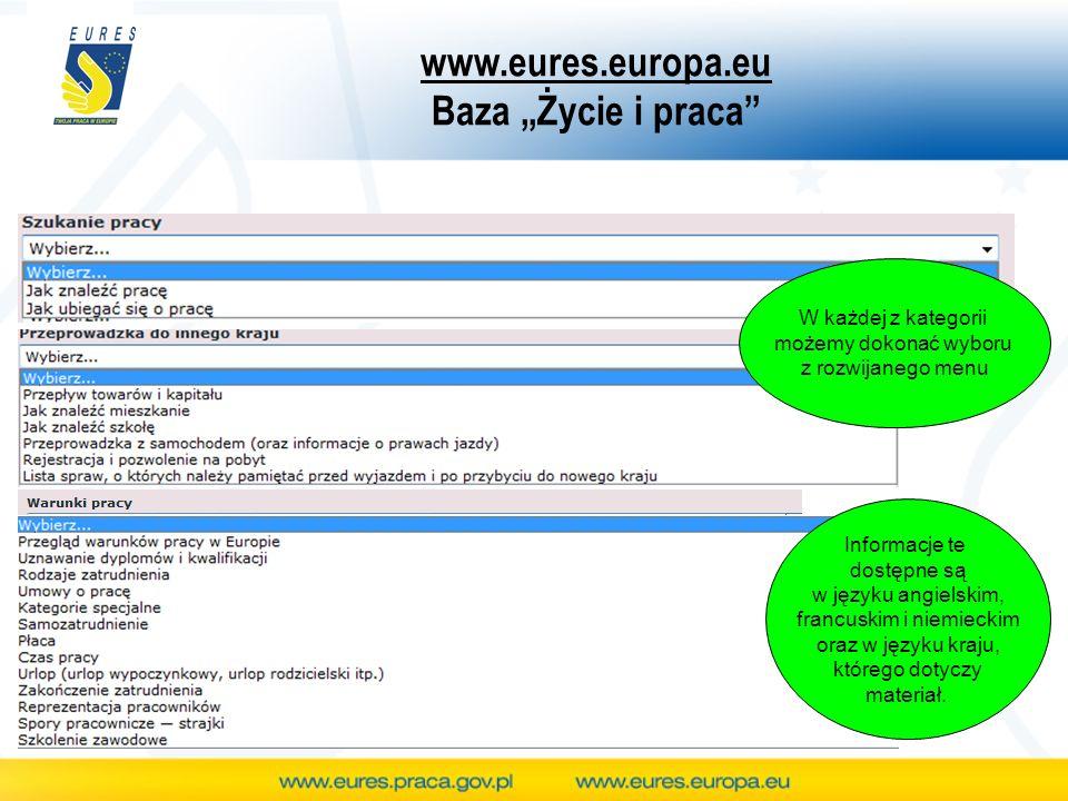 www.eures.europa.eu Baza Życie i praca W każdej z kategorii możemy dokonać wyboru z rozwijanego menu Informacje te dostępne są w języku angielskim, fr