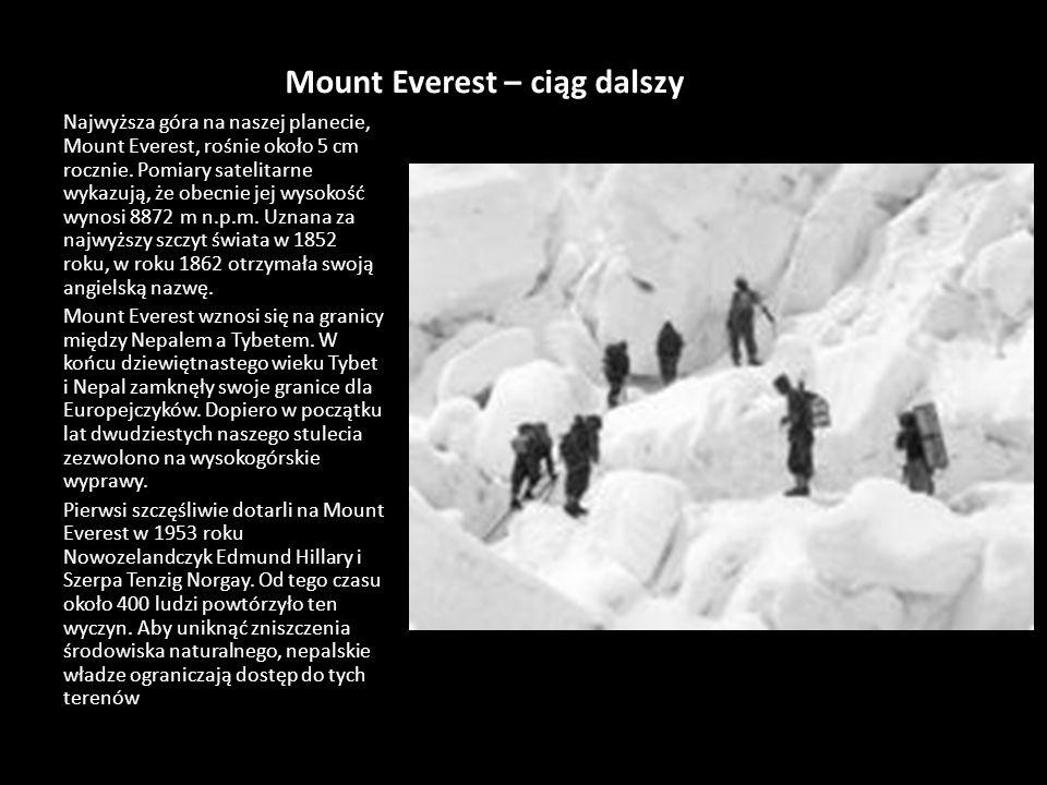 Mount Everest Himalaje zostały uformowane w ciągu kilku ostatnich milionów lat. Po rozpadnięciu się pierwotnego wielkiego kontynentu półkuli północnej