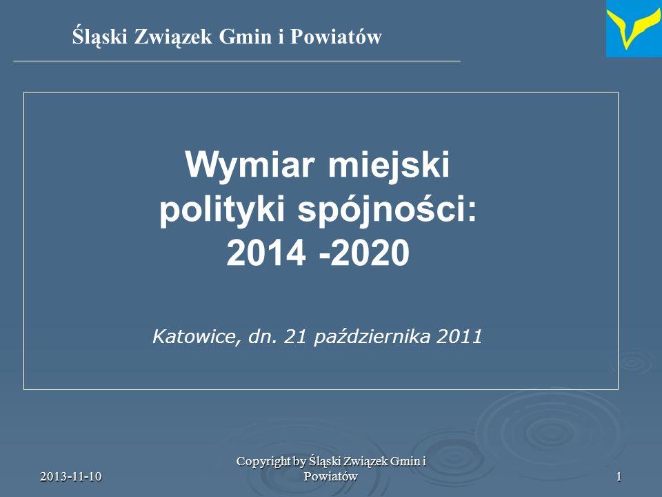 2013-11-10 Copyright by Śląski Związek Gmin i Powiatów2 Strategia EUROPA 2020 Jaka jest wizja Europy w roku 2020.