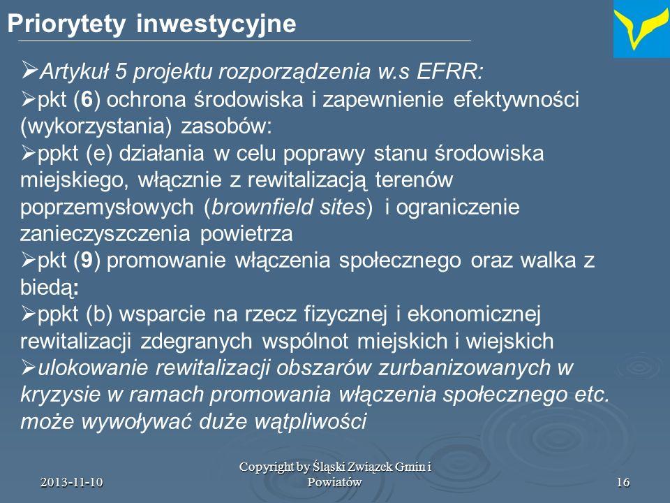 2013-11-10 Copyright by Śląski Związek Gmin i Powiatów17 Ustanowiona przez Komisję Europejską w celu promowania zdolności organizacyjnych i współpracy (sieciowania) między miastami i wymiany doświadczeń na temat polityki miejskiej na poziomie UE w dziedzinach związanych z priorytetami inwestycyjnymi EFRR oraz zrównoważonego rozwoju obszarów miejskich Platforma Rozwoju Miast