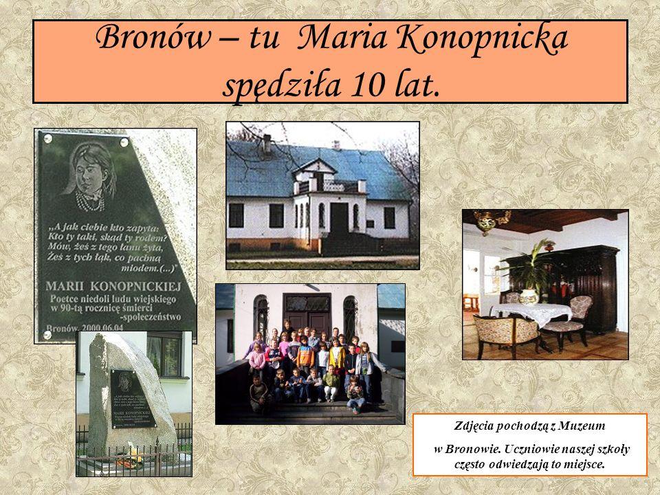 Bronów – tu Maria Konopnicka spędziła 10 lat. Zdjęcia pochodzą z Muzeum w Bronowie. Uczniowie naszej szkoły często odwiedzają to miejsce.