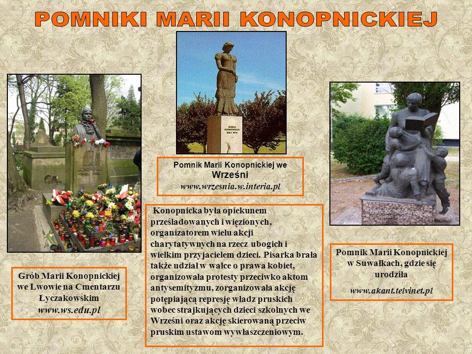 Konopnicka była opiekunem prześladowanych i więzionych, organizatorem wielu akcji charytatywnych na rzecz ubogich i wielkim przyjacielem dzieci. Pisar