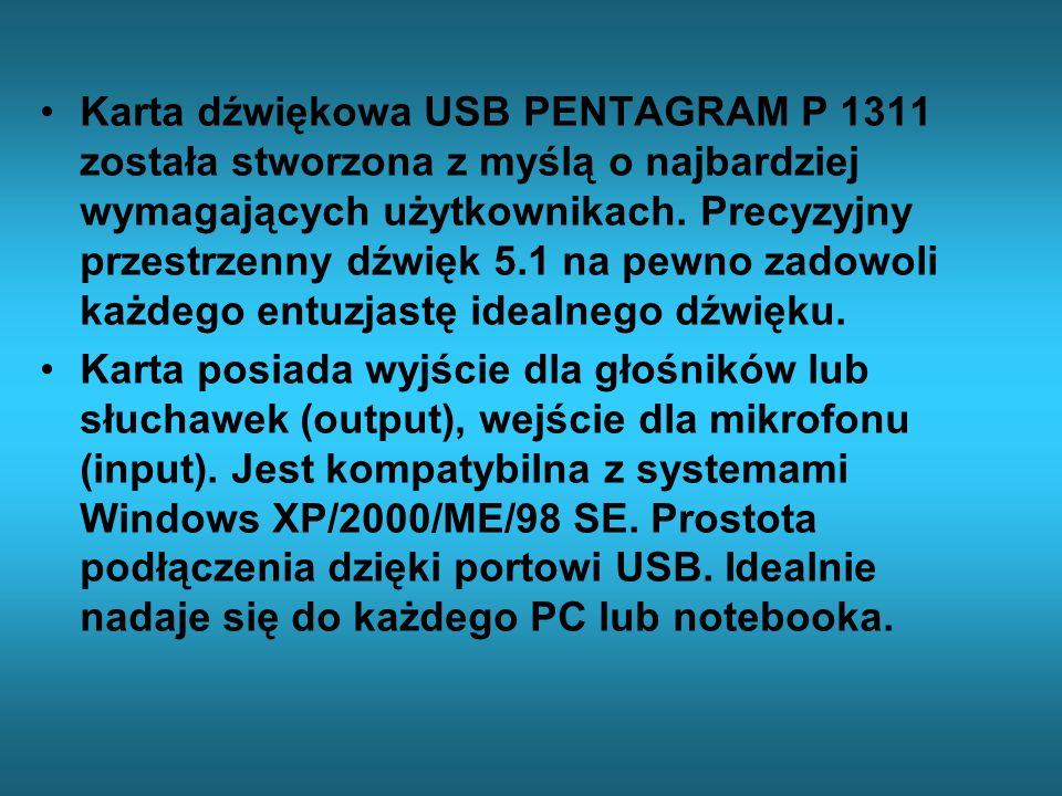 Karta dźwiękowa USB PENTAGRAM P 1311 została stworzona z myślą o najbardziej wymagających użytkownikach. Precyzyjny przestrzenny dźwięk 5.1 na pewno z