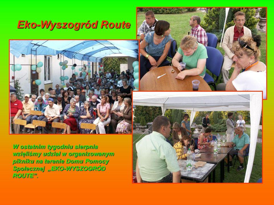 Eko-Wyszogród Route W ostatnim tygodniu sierpnia wzięliśmy udział w organizowanym pikniku na terenie Domu Pomocy Społecznej EKO-WYSZOGRÓD ROUTE.