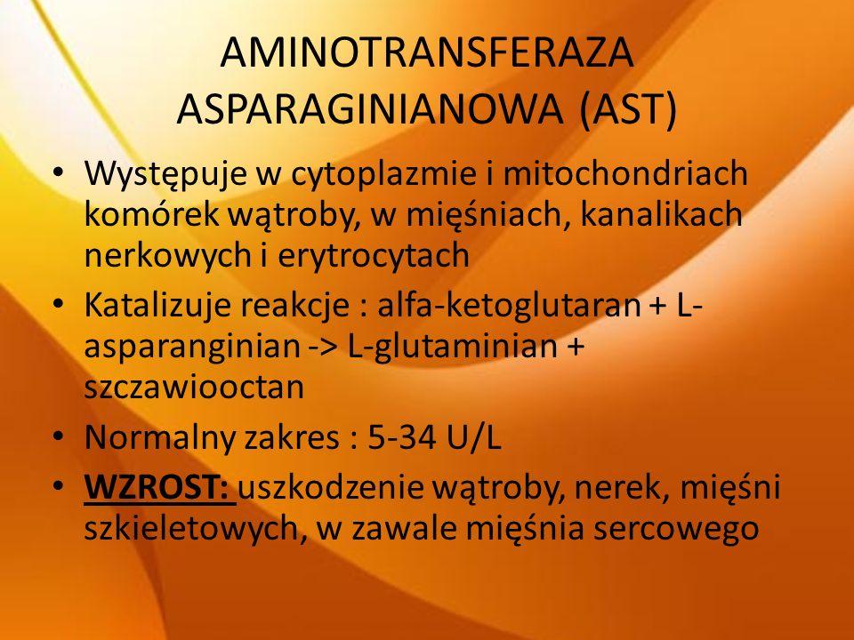AMINOTRANSFERAZA ASPARAGINIANOWA (AST) Występuje w cytoplazmie i mitochondriach komórek wątroby, w mięśniach, kanalikach nerkowych i erytrocytach Kata