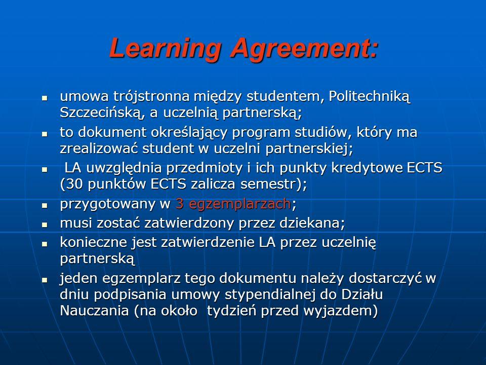 Learning Agreement: umowa trójstronna między studentem, Politechniką Szczecińską, a uczelnią partnerską; umowa trójstronna między studentem, Politechn