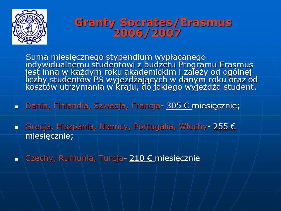 Granty Socrates/Erasmus 2006/2007 Granty Socrates/Erasmus 2006/2007 Suma miesięcznego stypendium wypłacanego indywidualnemu studentowi z budżetu Progr