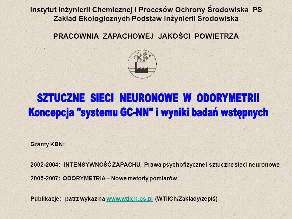 POLITECHNIKA SZCZECIŃSKA, IIChiPOŚ 43 Proponowana procedura przygotowań GC – NN do monitoringu zapachu gazów przemysłowych