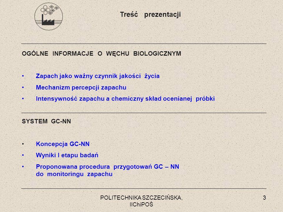 POLITECHNIKA SZCZECIŃSKA, IIChiPOŚ 3 OGÓLNE INFORMACJE O WĘCHU BIOLOGICZNYM Zapach jako ważny czynnik jakości życia Mechanizm percepcji zapachu Intens