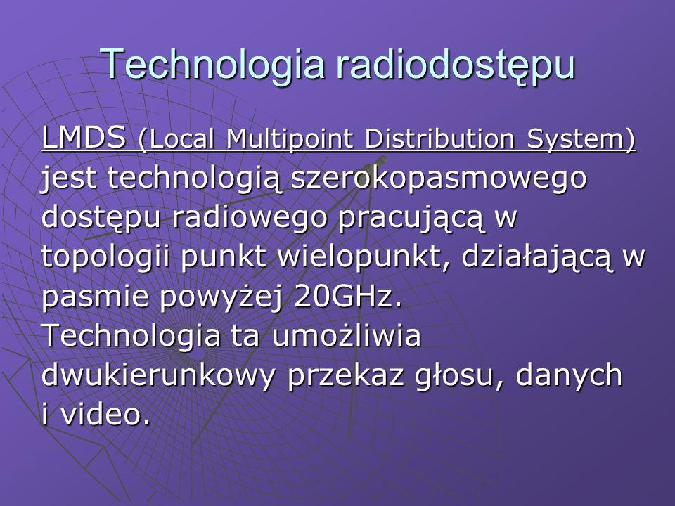 Technologia radiodostępu LMDS (Local Multipoint Distribution System) jest technologią szerokopasmowego dostępu radiowego pracującą w topologii punkt wielopunkt, działającą w pasmie powyżej 20GHz.
