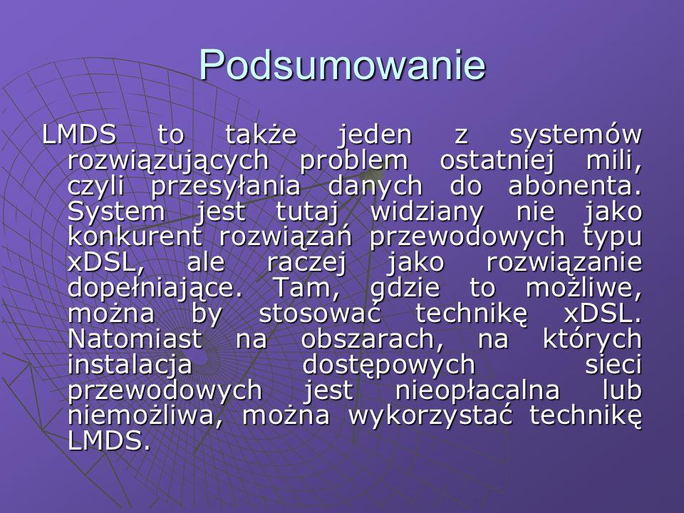Podsumowanie LMDS to także jeden z systemów rozwiązujących problem ostatniej mili, czyli przesyłania danych do abonenta.