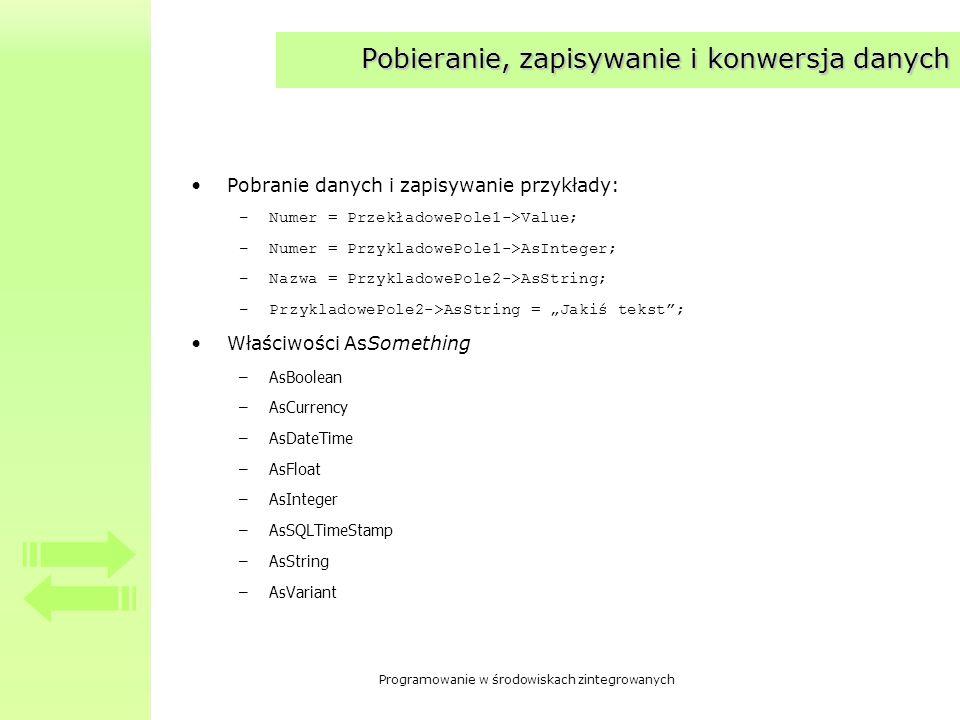 Programowanie w środowiskach zintegrowanych Pobieranie, zapisywanie i konwersja danych Pobranie danych i zapisywanie przykłady: –Numer = PrzekładowePo
