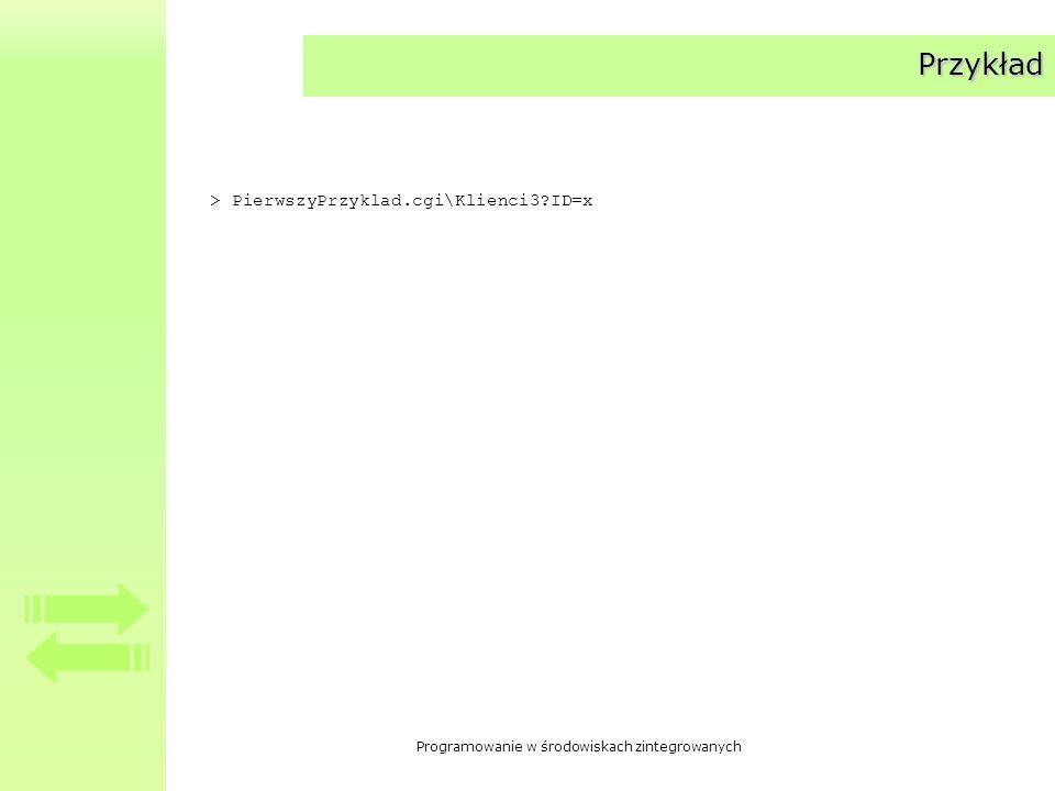 Programowanie w środowiskach zintegrowanych Przykład > PierwszyPrzyklad.cgi\Klienci3?ID=x