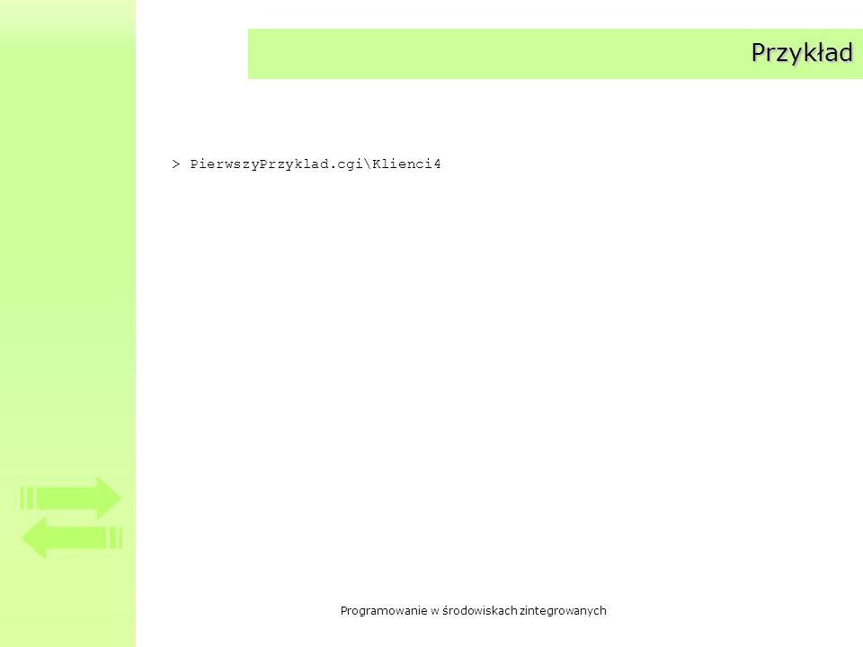 Programowanie w środowiskach zintegrowanych Przykład > PierwszyPrzyklad.cgi\Klienci4
