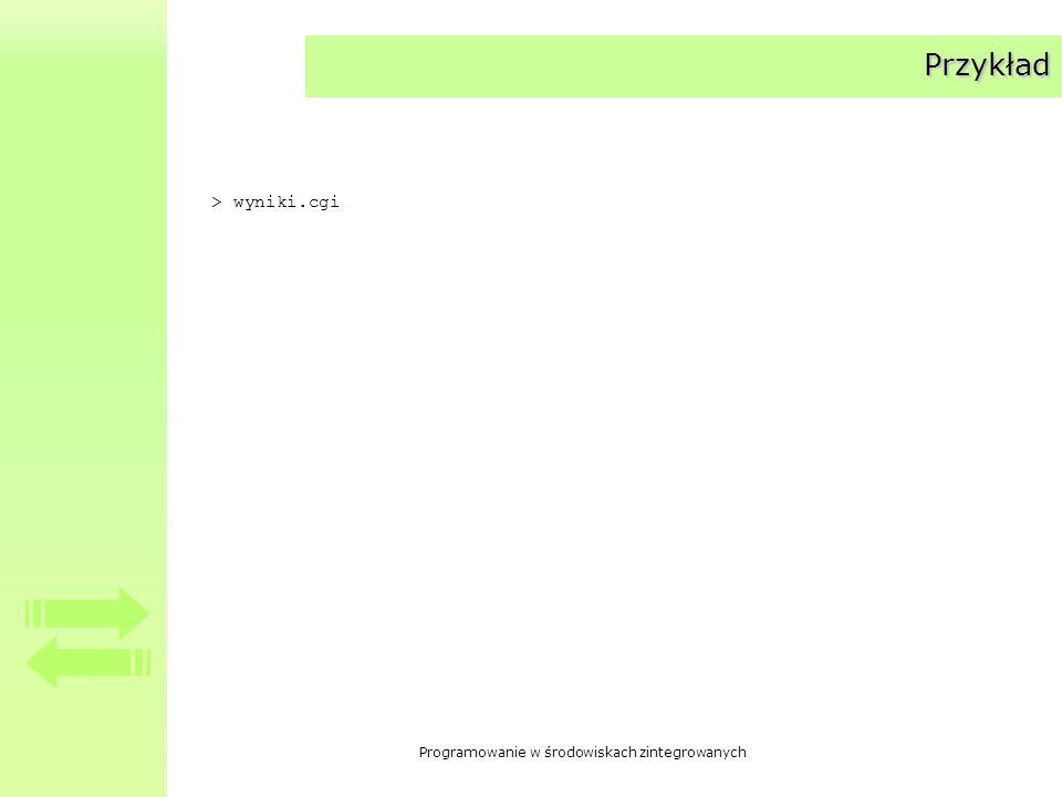 Programowanie w środowiskach zintegrowanych Przykład > wyniki.cgi