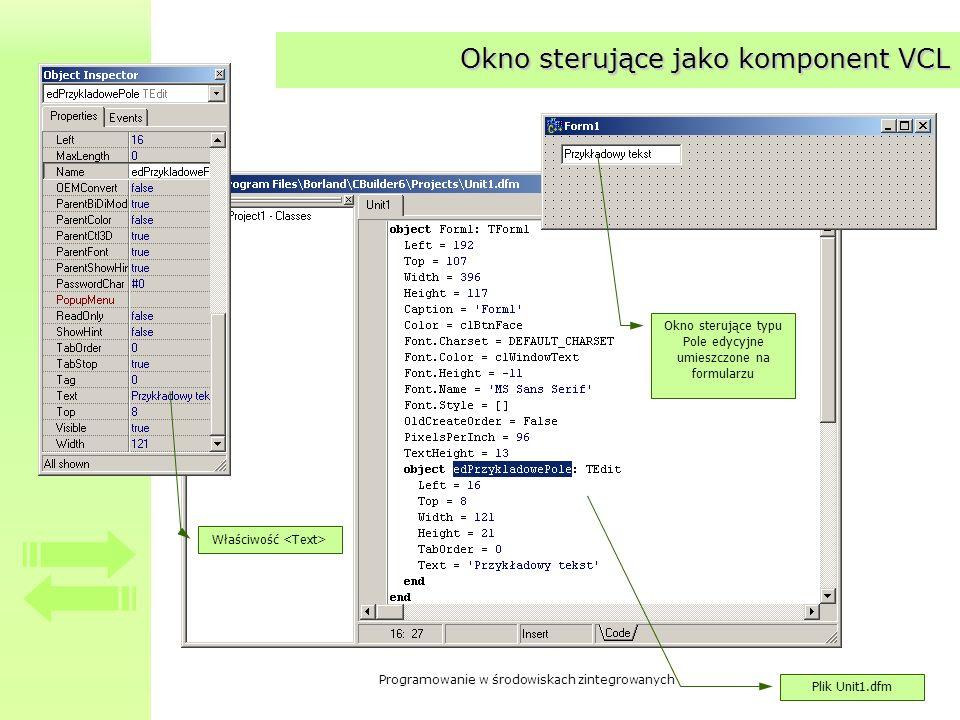 Programowanie w środowiskach zintegrowanych Okno sterujące jako komponent VCL Właściwość Okno sterujące typu Pole edycyjne umieszczone na formularzu P