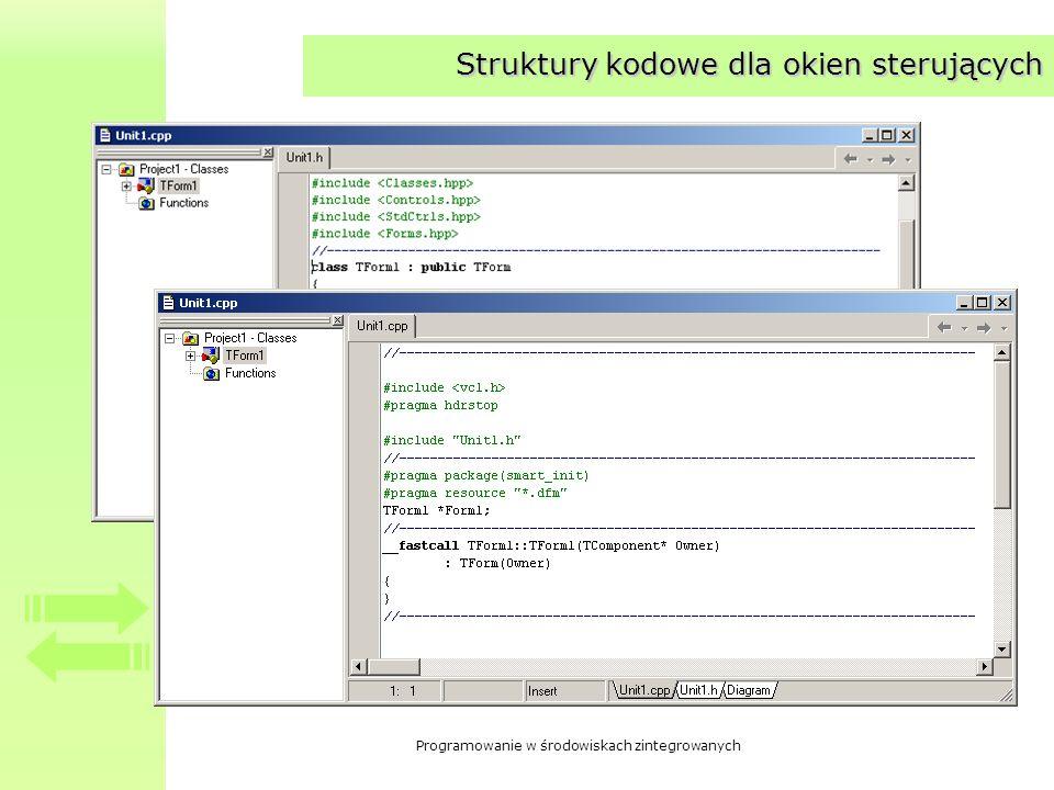 Programowanie w środowiskach zintegrowanych Struktury kodowe dla okien sterujących