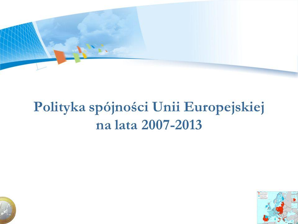Polityka spójności UE 2007-2013 1.Definicja 2.3 Cele 3.Środki finansowe 4.Zasady, założenia zreformowanej polityki 5.Kluczowe dokumenty, podstawy prawne