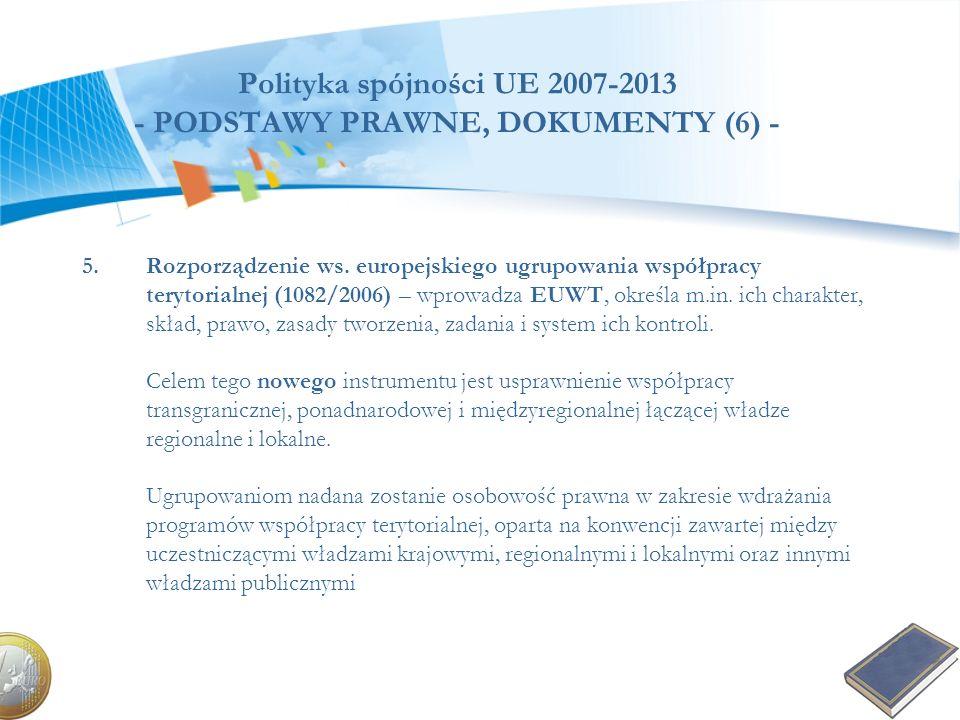 Polityka spójności UE 2007-2013 - PODSTAWY PRAWNE, DOKUMENTY (6) - 5.Rozporządzenie ws. europejskiego ugrupowania współpracy terytorialnej (1082/2006)