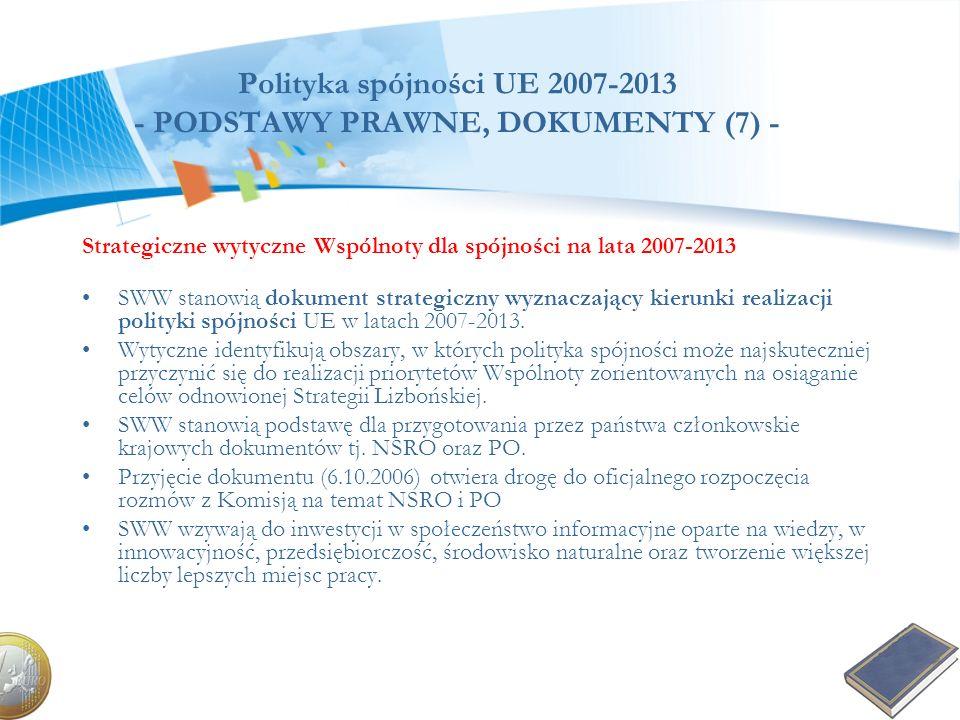 Polityka spójności UE 2007-2013 - PODSTAWY PRAWNE, DOKUMENTY (7) - Strategiczne wytyczne Wspólnoty dla spójności na lata 2007-2013 SWW stanowią dokume